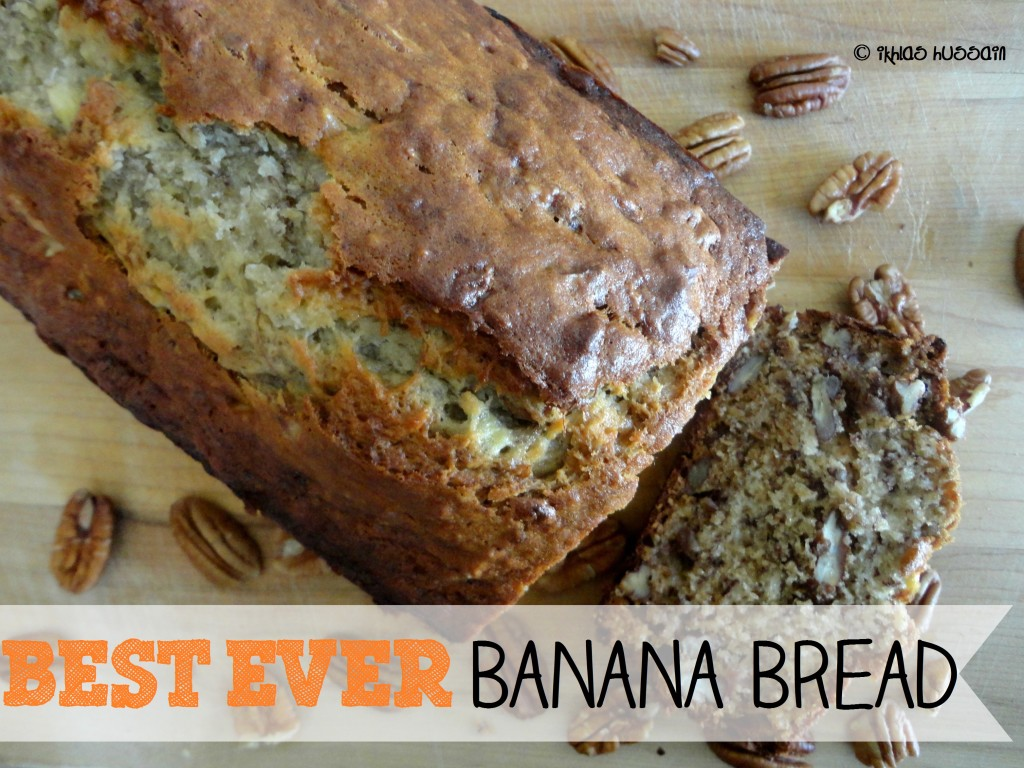Best Ever Banana Bread
